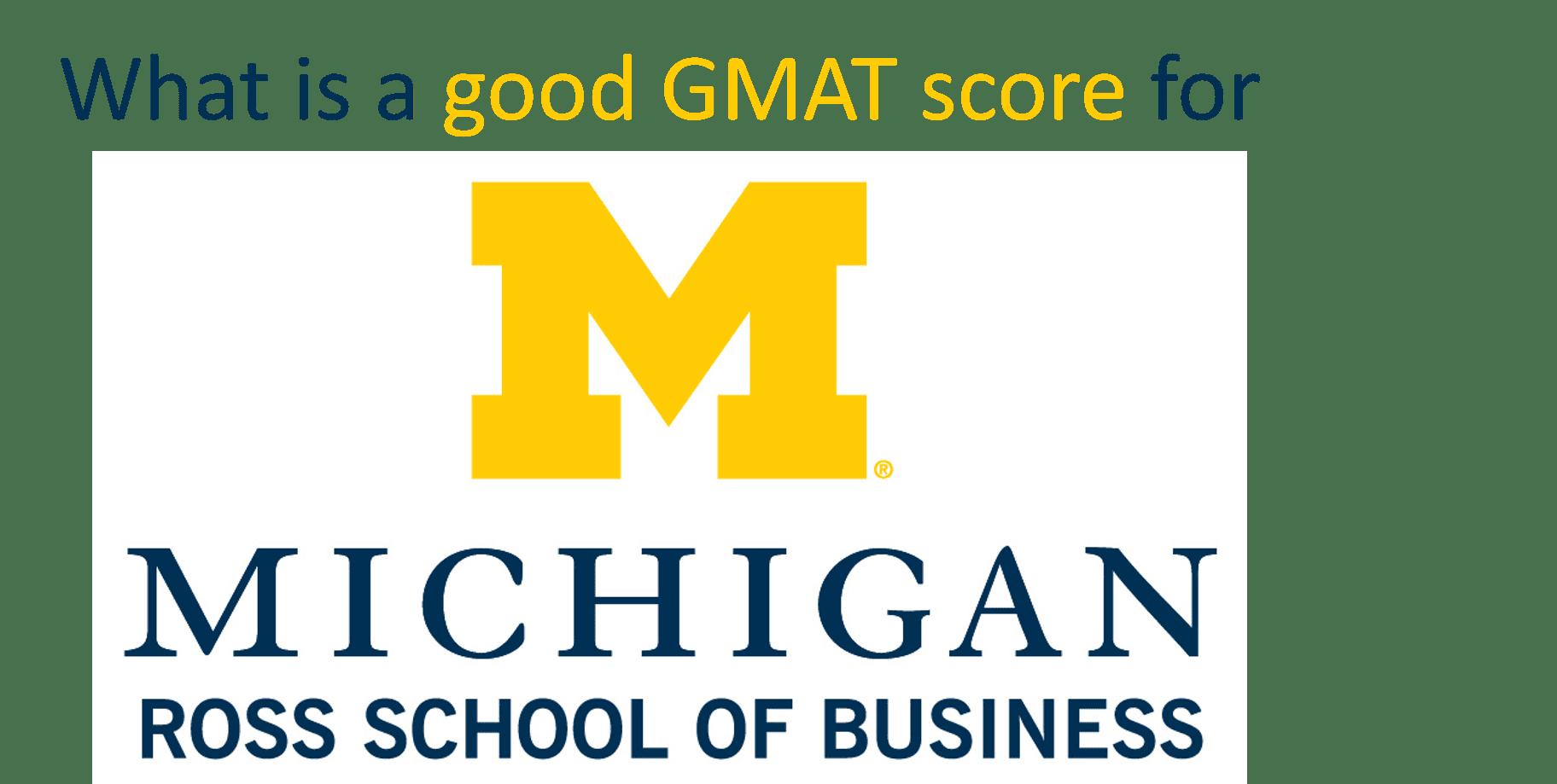 What is a good GMAT score for Michigan Ross? - e-GMAT