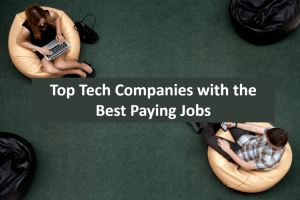 Top Tech Companies With The Best Paying Jobs In 2020